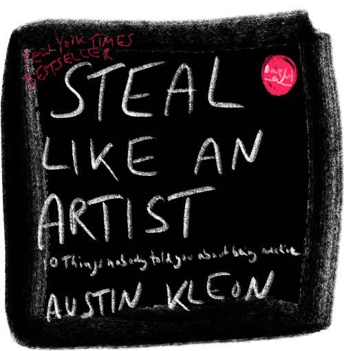 Steal like an Artist – Austin Kleon