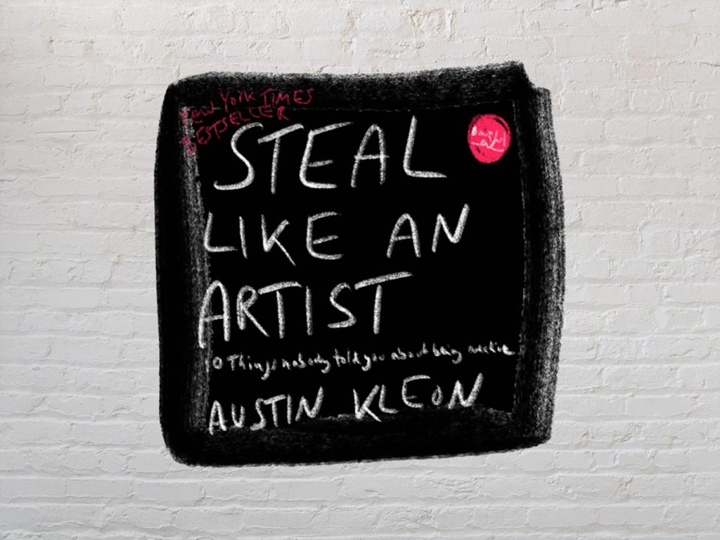 Steal like an Artist (Austin Kleon)