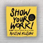 Show your Work! (Austin Kleon)